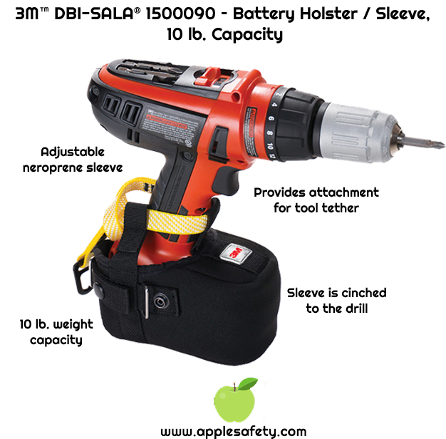 Battery holster provides attachment point for tool tether Sleeve is simply cinched to the drill 10 lb. (4.5 kg) capacity Battery Holster for cordless drills and some other battery powered devices, 10 lb. (4.5 kg) capacity.