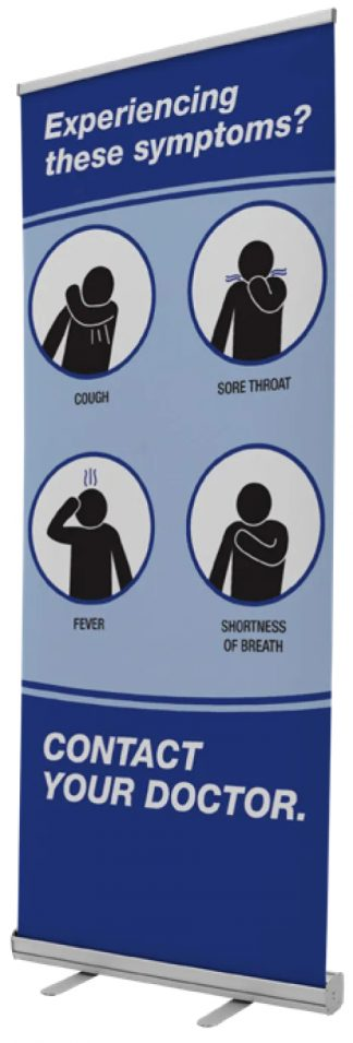 EXPERIENCING THESE SYMPTOMS CALL YOUR DOCTOR RETRACTABLE BANNER KIT